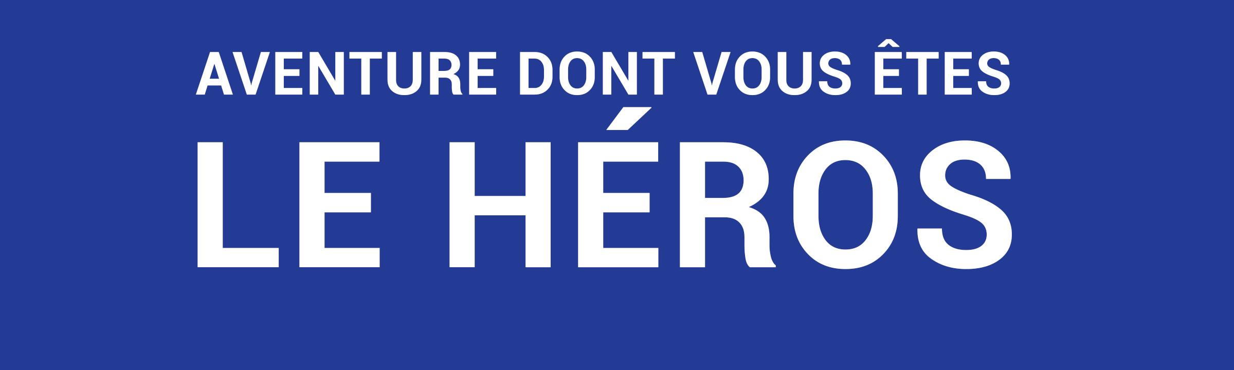 Aventure dont vous êtes le héros